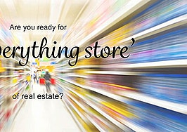Are you ready for the 'everything store' of real estate?