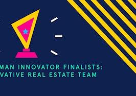Inman Innovator Finalists, Most Innovative Real Estate Team