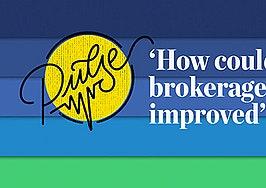 Pulse: How could your brokerage be improved?