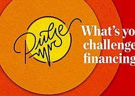 Pulse: What's your biggest challenge with financing?