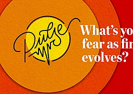 Pulse: What's your biggest fear as financing evolves?