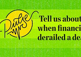 Pulse: Readers share a time when financing derailed a deal