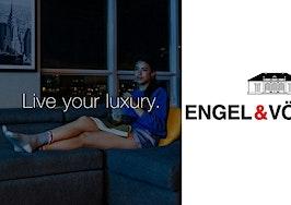 Engel & Völkers brings simplicity to luxury in new marketing campaign