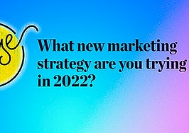 Pulse: The new marketing strategies you're trying in 2022
